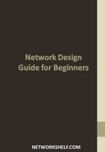 Network Design guide for Beginners