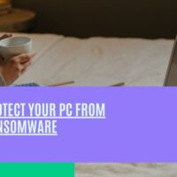 How to protect your PC FROM RANSOMWARE ATTACKS